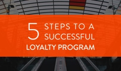 5 steps to a successful loyalty program