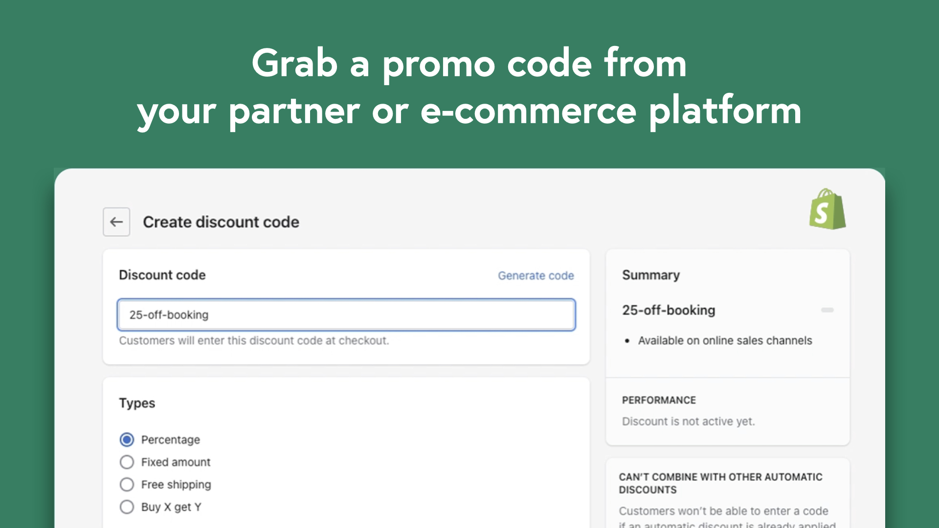 Grab a promo code from your partner or e-commerce platform